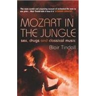 Mozart in the Jungle: Sex, Drugs and Classical Music - Kniha