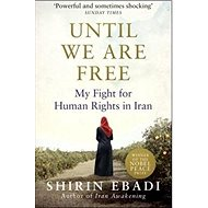 Until We Are Free: My Fight for Human Rights in Iran - Kniha