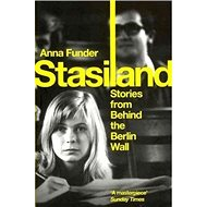 Stasiland: Stories From Behind The Berlin Wall - Kniha