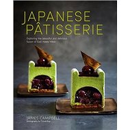 Japanese Patisserie: Exploring the beautiful and delicious fusion of East meets West - Kniha