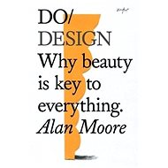 Do Design: Why Beauty is Key to Everything - Kniha