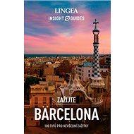 Barcelona: 100 tipů pro nevšední zážitky - Kniha