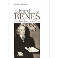 Edvard Beneš mezi Londýnem a Moskvou - Kniha