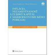 Inflácia, nezamestnanosť a ľudský kapitál z makroekonomického pohľadu - Kniha