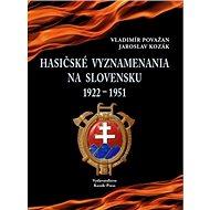 Hasičské vyznamenania na Slovensku 1922 - 1951 - Kniha