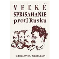 Veľké sprisahanie proti Rusku - Kniha