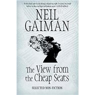 The View from the Cheap Seats: Selected Nonfiction - Kniha