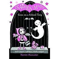 Isadora Moon Goes on a School Trip - Kniha