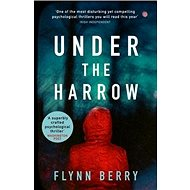 Under the Harrow: The Award-Winning Debut Thriller of the Year - Kniha