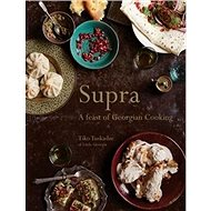 Supra: A feast of Georgian cooking - Kniha