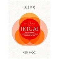The Little Book of Ikigai: The essential Japanese way to find your purpose in life - Kniha
