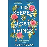 The Keeper of Lost Things: The Feel-Good Novel of the Year - Kniha