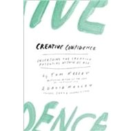 Creative Confidence: Unleashing the Creative Potential Within Us All - Kniha