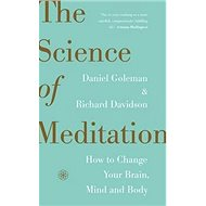 Science of Meditation: How to Change your Brain, Mind, and Body - Kniha
