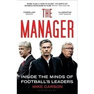 The Manager: Inside the Minds of Football's Leaders - Kniha