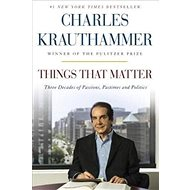 Things That Matter: Three Decades of Passions, Pastimes, and Politics - Kniha