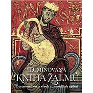 Iluminovaná kniha Žalmů: Ilustrované texty všech 150 modliteb a písní - Kniha
