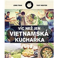 Víc než jen vietnamská kuchařka - Kniha
