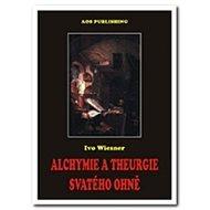Alchymie a theurgie svatého ohně - Kniha