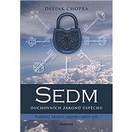 Sedm duchovních zákonů úspěchu: Praktický návod k naplnění svých snů - Kniha