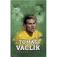 Tomáš Vaclík Skromná hvězda - Kniha
