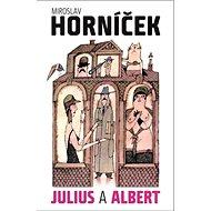 Julius a Albert - Kniha