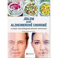 Jídlem proti Alzheimerově chorobě - Kniha