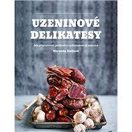 Uzeninové delikatesy - Kniha