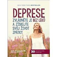 Deprese Zvládněte ji bez léků a získejte svůj život zpátky - Kniha