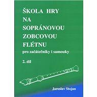 Škola hry na sopránovou zobcovou flétnu 2: pro začátečníky i samouky - Kniha