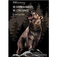 Ve stopách kořisti, ve stínu lovce a další povídky - Kniha