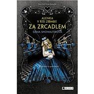 Alenka v říši zombií Za zrcadlem - Kniha