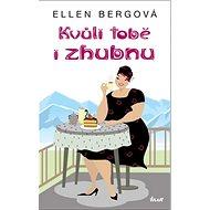 Kvůli tobě i zhubnu - Kniha