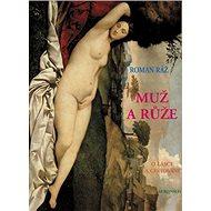 Muž a růže - Kniha