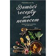 Domácí recepty proti nemocem - Kniha