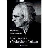 Dva procesy s Vojtechom Tukom - Kniha