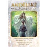 Andělské vykládací karty: Věříte-li v anděly, všechno je možné - Kniha