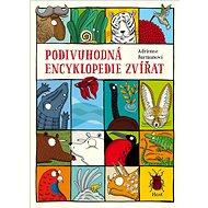 Podivuhodná encyklopedie zvířat - Kniha