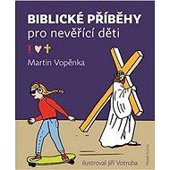 Biblické příběhy pro nevěřící děti - Kniha