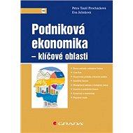 Podniková ekonomika Klíčové oblasti - Kniha