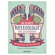 Zde stlačte! Reflexologie pro začátečníky - Kniha