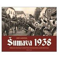 Šumava 1938 - Kniha