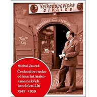 Československo očima latinskoamerických intelektuálů 1947-1959 - Kniha