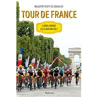 Tour de France: Nejlepší texty ze zákulisí - Kniha