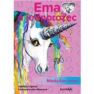 Ema a jednorožec Medailon moci - Kniha