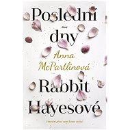 Poslední dny Rabbit Hayesové - Kniha