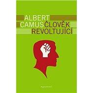 Člověk revoltující - Kniha