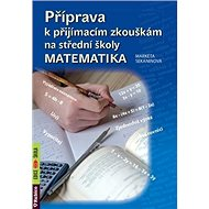 Příprava k přijímacím zkouškám na střední školy Matematika - Kniha