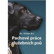 Pachové práce služebních psů - Kniha