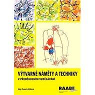 Výtvarné náměty a techniky v předškolním vzdělávání - Kniha